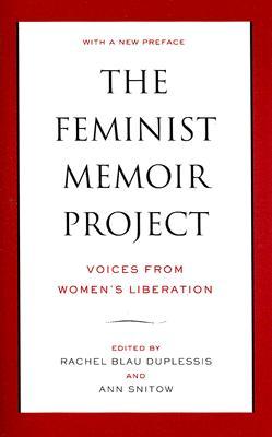 The Feminist Memoir Project By Duplessis, Rachel Blau (EDT)/ Snitow, Ann (EDT)